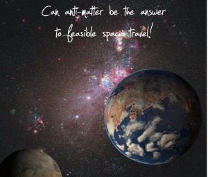 Can Anti-matter be the answer to feasible space travel?